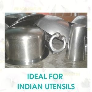 IDEAL FOR INDIAN UTENSILS